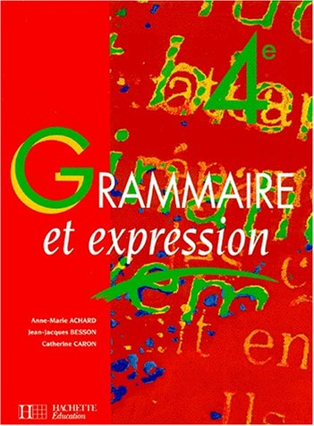 Grammaire et expression, 4e. Edition 1996