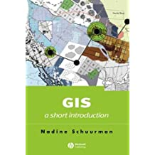 GIS: A Short Introduction (Short Introductions to Geography)
