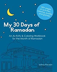 My 30 Days of Ramadan: Activity and Coloring Workbook about Islam by Solmaz Parveen (2013-06-18)
