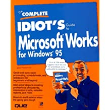 The Complete Idiot's Guide to Microsoft Works for Windows 95