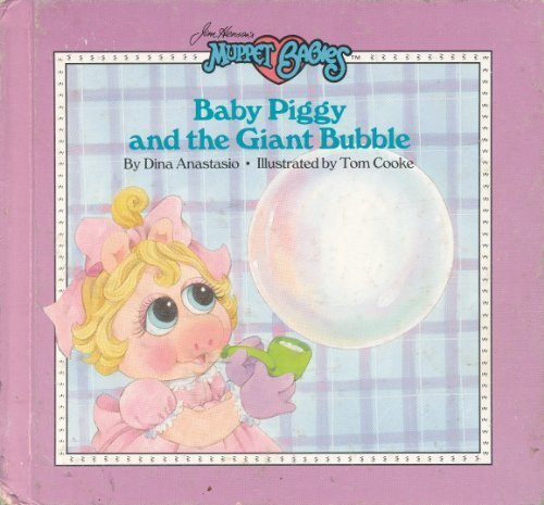 Baby Piggy and the Giant Bubble (Can You Imagine) (Jim Henson's Muppet Babies)