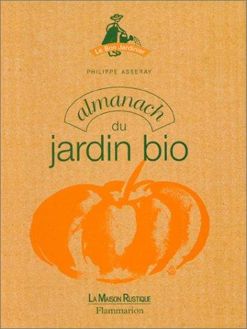 Almanach du jardin bio : trucs et astuces pour jardiner au naturel