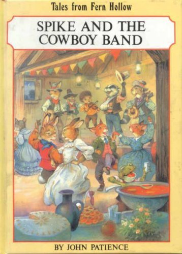 Spike and the Cowboy Band (Tales from Fern Hollow) by Peter Haddock (1997-08-01)