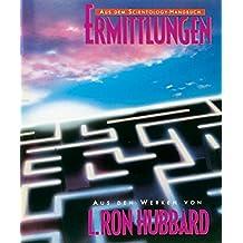 Ermittlungen (Aus dem Scientology Handbuch)