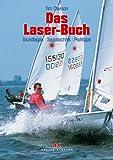 Das Laser-Buch: Grundlagen - Segeltechnik - Profitipps