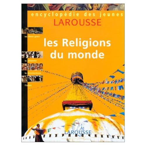 Encyclopédie des jeunes Larousse, volume 3 : Les religions du monde