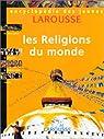 Encyclopédie des jeunes Larousse, tome 3 : Les religions du monde par Jarton