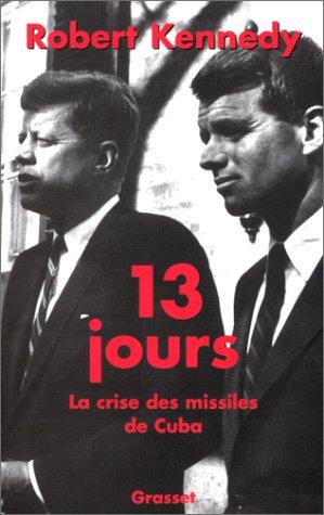 13 jours : la crise des missiles de Cuba