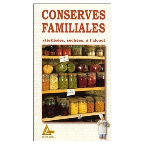 Conserves familiales : Stérilisées, séchées, à l'alcool