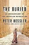 The Buried: An Archaeology of the Egyptian Revolution par Hessler