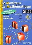 Image de Le Moniteur de Mathématique, cycle 3, Résolution de probléme, fichier d'activité