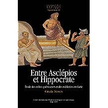 Entre Asclépios et Hippocrate: Étude des cultes guérisseurs et des médecins en Carie (Kernos suppléments)
