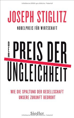 Buchseite und Rezensionen zu 'Der Preis der Ungleichheit: Wie die Spaltung der Gesellschaft unsere Zukunft bedroht' von Joseph Stiglitz