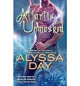 [(Atlantis Unmasked)] [by: Alyssa Day]