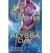 [(Atlantis Unmasked)] [by: Alyssa Day]