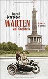 Warten auf Goebbels: Roman von Bernd Schroeder
