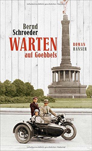 Buchseite und Rezensionen zu 'Warten auf Goebbels: Roman' von Bernd Schroeder