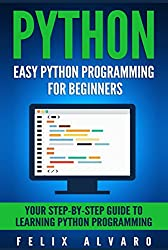 PYTHON: Easy Python Programming For Beginners, Your Step-By-Step Guide to Learning Python Programming (Python Series)