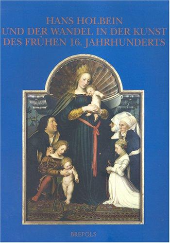 Hans Holbein Und Der Wandel in Der Kunst Des Fruehen 16.jahrhunderts