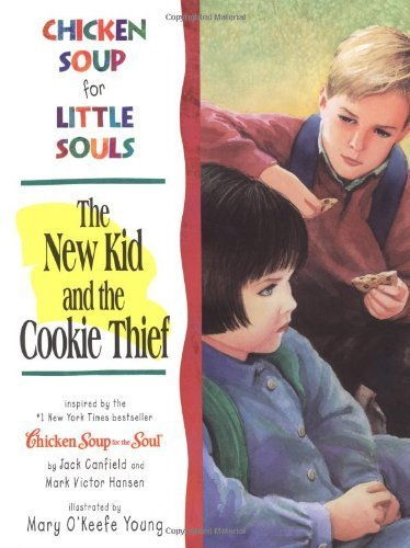 Chicken Soup for Little Souls The New Kid and the Cookie Thief (Chicken Soup for the Soul) by Lisa McCourt (1998-10-01)