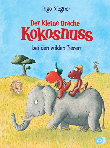Der kleine Drache Kokosnuss bei den wilden Tieren (Die Abenteuer des kleinen Drachen Kokosnuss, Band...