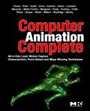 Image de Computer Animation Complete: All-in-One: Learn Motion Capture, Characteristic, Point-Based, and Maya Winning Techniques