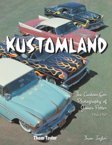Kustomland: The Custom Car Photography of James Potter, 1955-1959 por Thom Taylor
