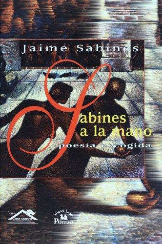 Sabines a la mano, poesia escogida/ Sabines on hand, selected poetry por Jaime Sabines