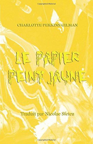 Le papier peint jaune par Charlotte Perkins Gilman