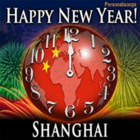 Happy New Year Shanghai with Countdown and Auld Lang Syne