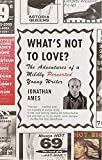 What`s Not to Love?: The