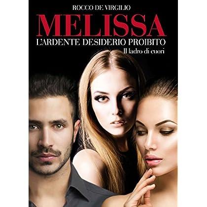 Melissa L' Ardente Desiderio Proibito: Il Ladro Di Cuori