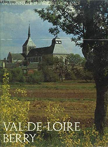 Dictionnaire des eglises de france - VAL-DE-LOIRE, BERRY.