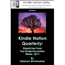 Kindle Nation Quarterly, Winter 2011: Dispatches from the Kindle Revolution (English Edition)