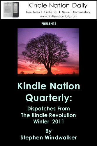 Kindle Nation Quarterly, Winter 2011: Dispatches from the Kindle