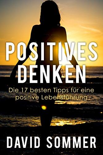 Positives Denken Lernen Wie Sie Durch Positives Denken Mehr