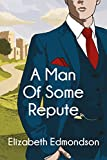 A Man of Some Repute (A Very English Mystery Book 1) by Elizabeth Edmondson