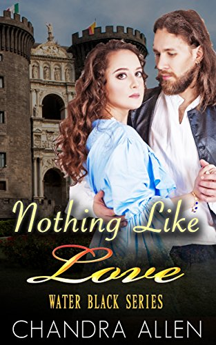 MAIL ORDER BRIDE: HISTORICAL ROMANCE: ROMANCE: Nothing Like Love  (The Highlander Romance) (Water Black Series Book 3)