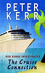 The Cruise Connection: Bob Burns Investigates (Bob Burns Series) by Peter Kerr (2008-02-11)