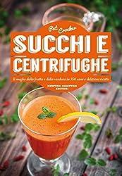 Succhi e centrifughe (eNewton Manuali e Guide) (Italian Edition)