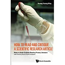 How to Read and Critique a Scientific Research Article:Notes to Guide Students Reading Primary Literature (with Teaching Tips for Faculty Members)