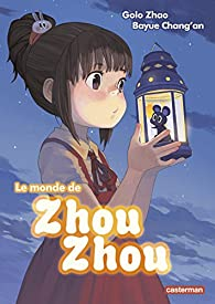 Le monde de Zhou-Zhou, tome 1 par Zhao