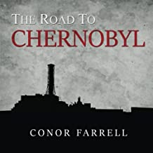 The Road to Chernobyl: A Photographic Tour