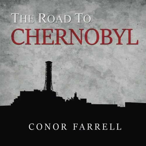 The Road to Chernobyl: A Photographic Tour por Conor Farrell