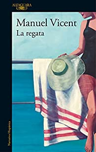 La regata par  Manuel Vicent