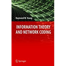 Information Theory and Network Coding (Information Technology: Transmission, Processing and Storage)