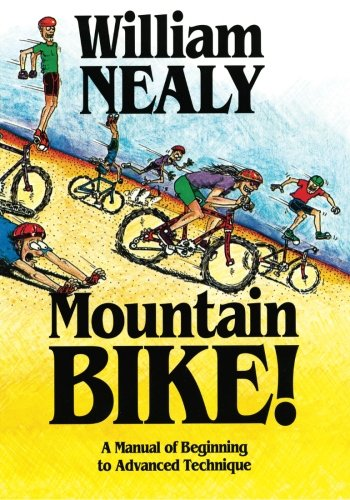 Price comparison product image Mountain Bike!: A Manual of Beginning to Advanced Technique