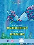 Schlaf gut, kleiner Regenbogenfisch-Dormi bene, piccolo Arcobaleno. Con CD-Audio