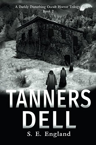 Tanners Dell: Darkly Disturbing Occult Horror (A Darkly Disturbing Occult Horror Trilogy - Book 2) thumbnail