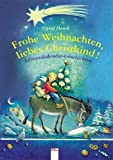 Frohe Weihnachten. liebes Christkind!: Adventskalender-Geschichten von Heuck. Sigrid (2006) Gebundene Ausgabe